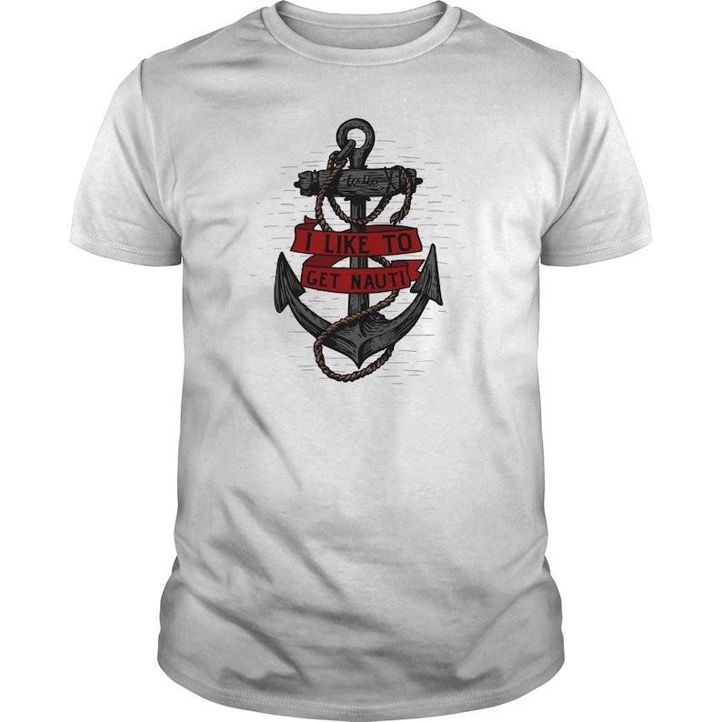 I like to get Nauti Tee  Funny Boating shirts  Funny captain image 0