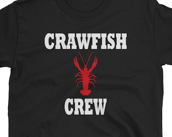 3fdef3d7b5 Crawfish Crew - Crawfish Lover Gift T Shirt for Men and Women - Perfect for  Mardi Gras, Crawfish Boil, Fesitval, Parade or Party!