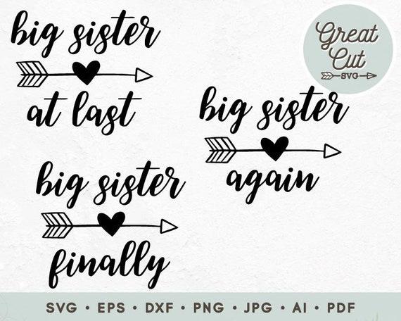 Big Sister Svg Big Sister At Last Big Sister Finally Big Etsy