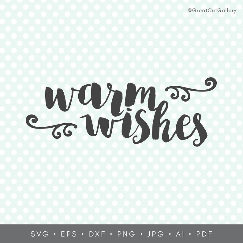 Commercial use Digital cut file Warm Wishes svg Winter svg Winter svg Cricut Cut Files Hand lettered Holidays svg Christmas SVG