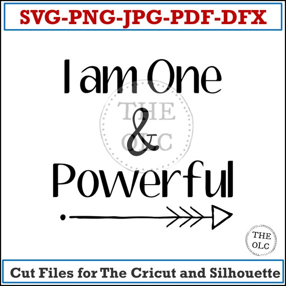 First Birthday | One Year Old Birthday | SVG I am One and Powerful | One Year Old | Quotes