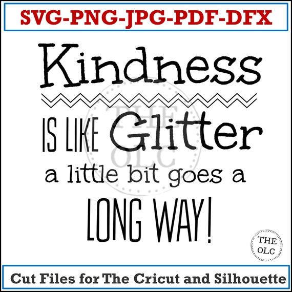Svg, Svg Instant Download, Svg Cut File, Svg Cricut Designs, Kindess Is Like Glitter a Little Bit Goes A Long Way Svg, Svg Quotes