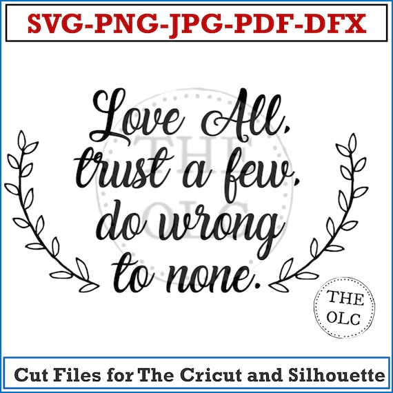 Svg, SVG Files, Instant Download Svg, Svg Designs, Svg Quotes, Svg Monogram, Trust a Few, Do Wrong to None Svg, Svg quote