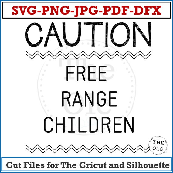 Svg, Svg Instant Download, Svg Kids, Caution Free-Range Children Instant Download, Kid's SVG, Cricut Cut Files