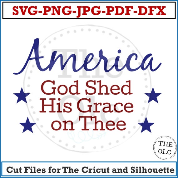 Americana,Patriotic SVG, America SVG, God Shed His Grace on Thee SVG, Patriotic Cut Files, Patriotic Decorations, American svg