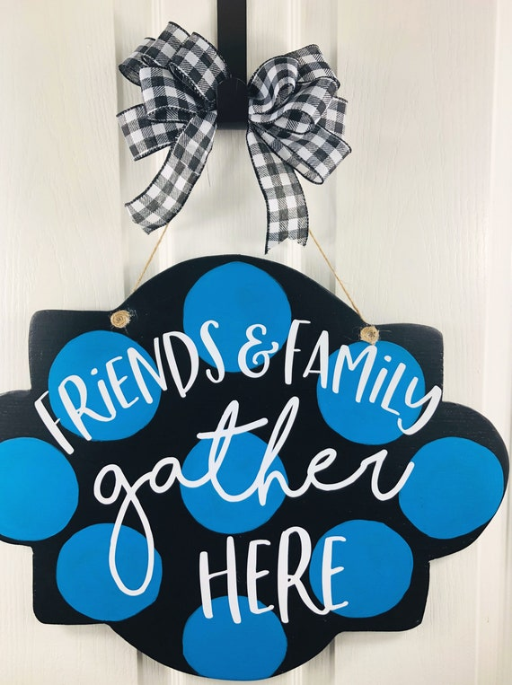 Porch, Front Door Sign, Porch Sign, Friends and Family Gather Here Sign, Blue and Black Door Hanger, Wall Decor