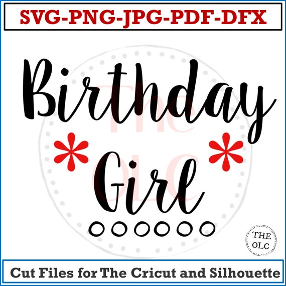 Birthday Girl, Kid's Birthday SVG, Cricut Birthday Files, Instant Download Birthday Girl