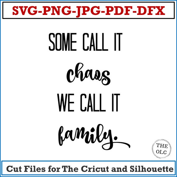 Some Call It Chaos We Call It Family SVG - DFX - Vinyl , Cricut Cut Files, Silhouette Instant Download