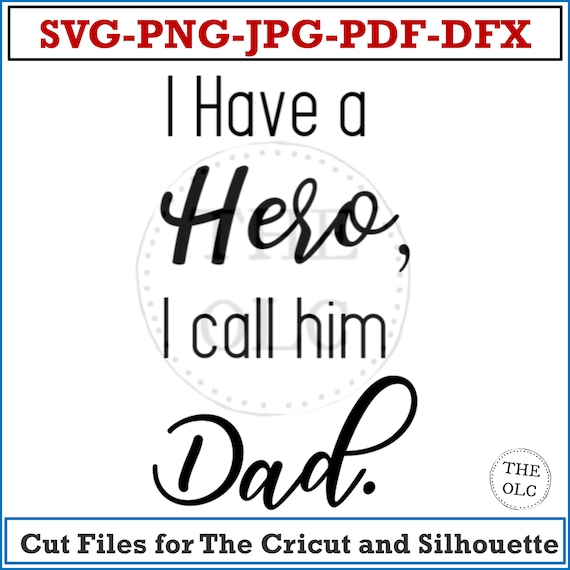 SVG Quote I Have a Hero, I Call Him Dad | Cricut Quote | Dad