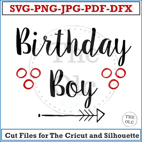 Birthday Boy Instant Download SVG, Boy's Birthday, Kid's Birthday SVG