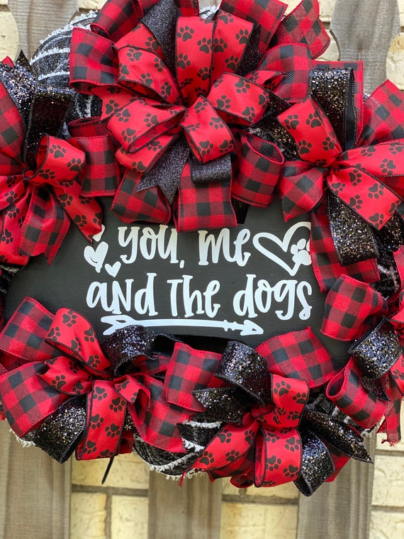 Dogs, You, Me, and The Dogs Wreath, Everyday Wreath, Dog Wreath, Front Door Wreath, Mesh Wreath