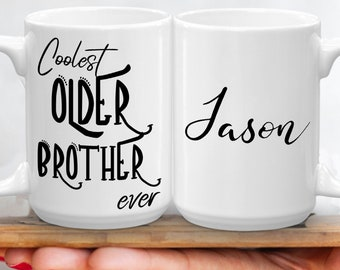 Custom Older Brother Ever Coffee Mug Name Personalized Bro To Be Gift Wedding Birthday Gifts For