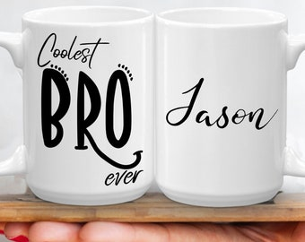 5033bb7807b Custom Coolest Bro Ever Coffee Mug, Name Personalized Bro To Be Gift,  Unique Bro Gift, Birthday Gifts For Bro From Sister, Cute Bro Cup