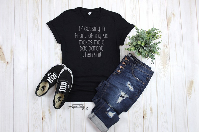 Cussing in front of my kids Shirt bad parent WOMENS FIT