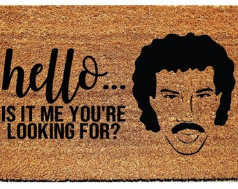 bbe19d2f4 Hello Is It Me You're Looking For? - Lionel Richie Coir Door Mat - Coir  Door Mats