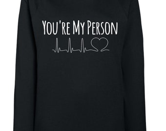 7fff891be64 Grey's Anatomy - Printed Ladies Sweatshirt - You're My Person