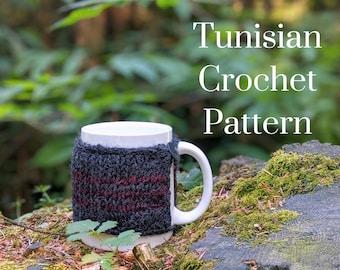 CROCHET PATTERN: PNW Mug Cozy / Tunisian Crochet