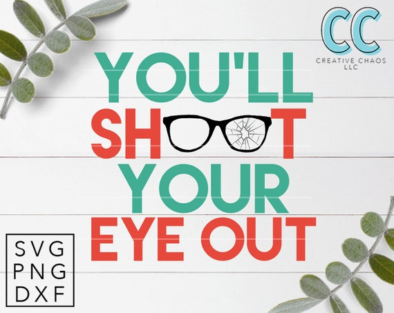 You Ll Shoot Your Eye Out Christmas Story Svg Etsy