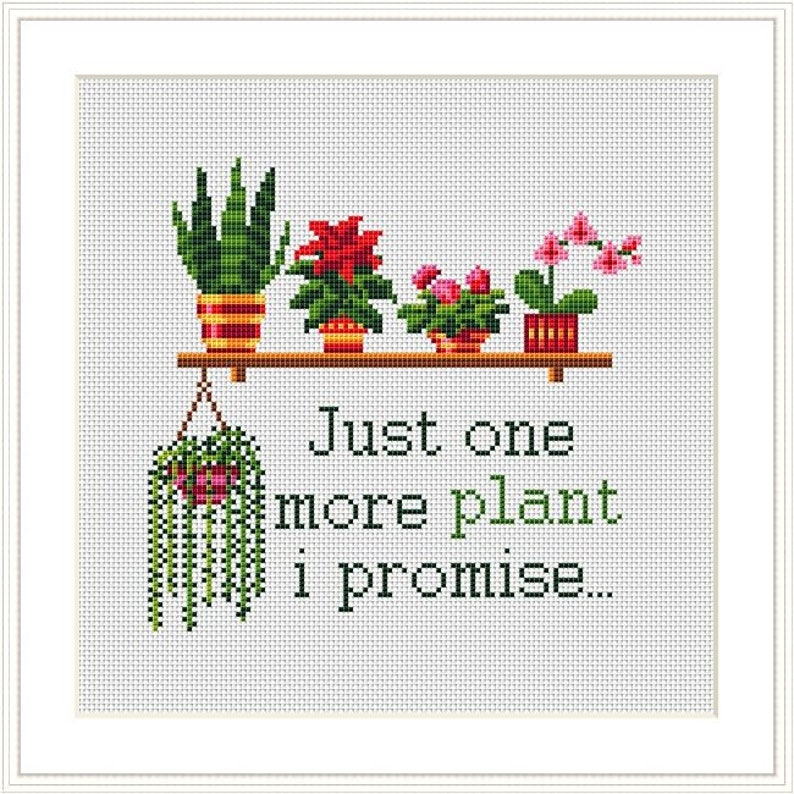 Floral cross stitch Kit Just one more plant Funny Quote House plants cross stitch Modern Cross Stitch Kit Succulent Cactus Plant Embroidery