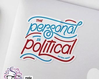 The Personal is Political Vinyl Sticker: 3x4in Waterproof Sticker, Feminist Sticker