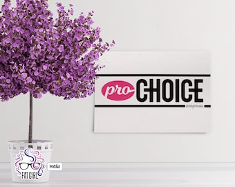 Pro-Choice Small Print, Pro-Choice Cubicle Art, Pro-Choice Sign (5x7in)