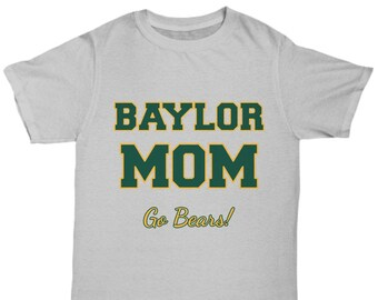 cf9e1c39 Baylor mom go bears unisex tee shirt tshirt t-shirt - baylor university-  For Father's Day, Order by 6/2