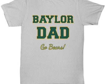 10e2e465 Baylor dad go bears unisex tee shirt tshirt t-shirt - baylor university-  For Father's Day, Order by 6/2