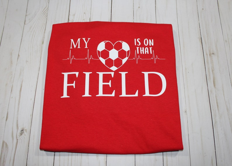 Customizable Soccer Shirt. 'My heart is on that field' image 0
