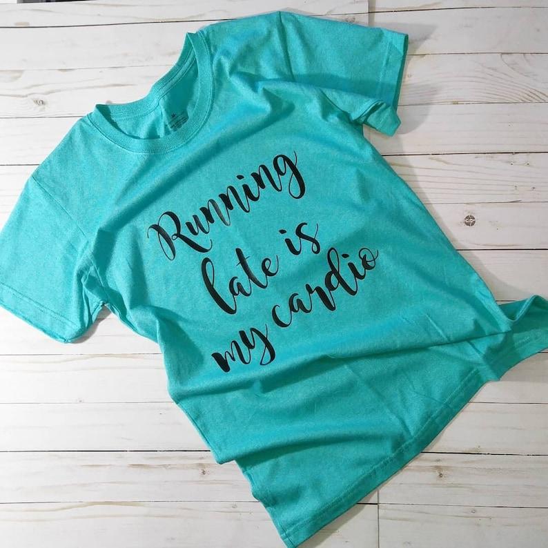 Running Late is my Cardio women's short sleeve t-shirt. image 0