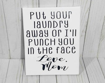 Put your laundry away or I'll punch you in the face canvas sign. Laundry room decor