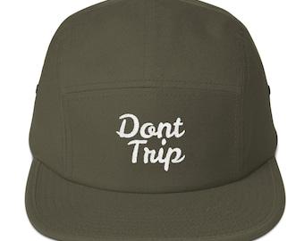 6d854427966 Dont Trip -Five Panel Cap