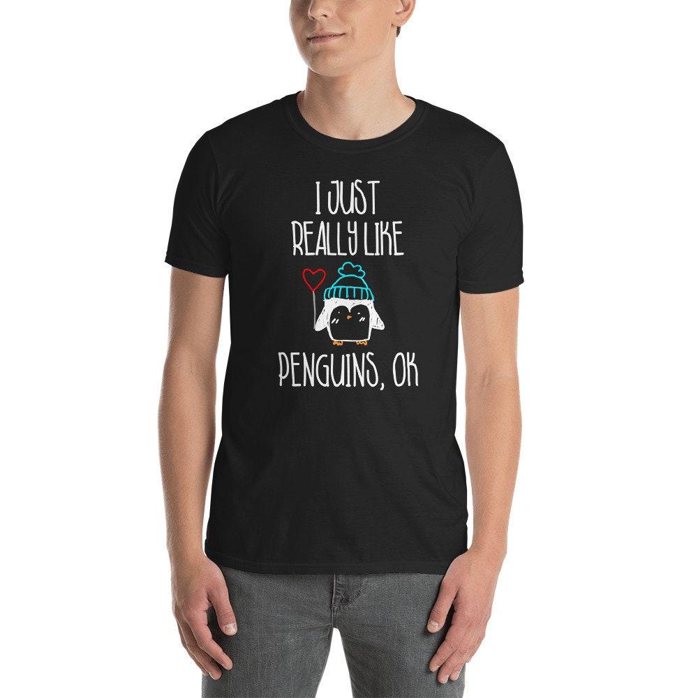 784a7991 Penguin T-Shirt Funny Penguin T-Shirt I Just Really Like | Etsy