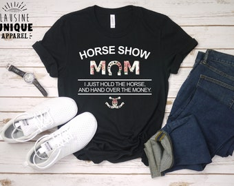 1f9163b5e Horse Show Mom Funny Horse Shirt For Women & Teen Girls, Equestrian T-Shirt,  Horse Lover Shirt, Unique Equestrian Gift, Horseback Riding
