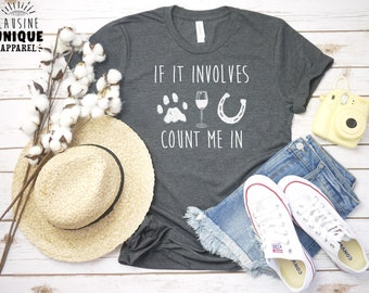 c8649168 Horse Shirt, If It Involves Dogs Wine And Horses Count Me In, Cute Horse  Shirt For Women & Teen Girls, Equestrian T-Shirt, Horse Lover Shirt