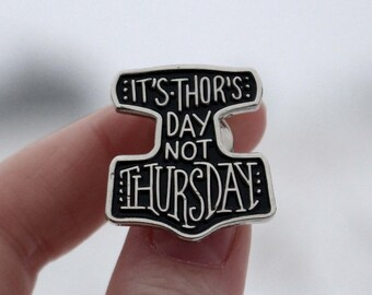 Thor's Day Pin