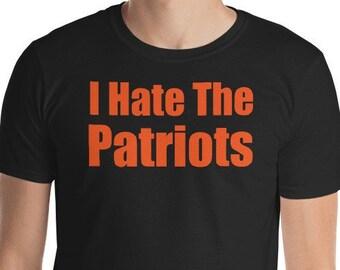 aa56d5d93 Patriots T-Shirt I Hate Patriots Shirt Anti Patriots Los Angeles Rams Super  Bowl New England Hilarious Rivalry