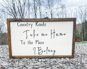 Country Roads Sign, Country Roads Take me Home, Take me Home Country Roads, To the Place I Belong, Large Farmhouse Sign, Large Country Sign