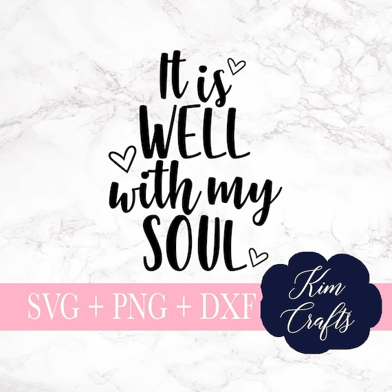 It Is Well With My Soul Svg Cut File Quote Svgreligious Etsy