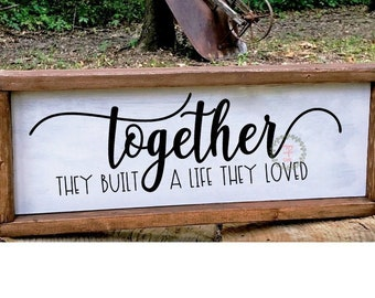 Together they built a life they loved SVG,Together Svg, Farmhouse sign Svg, Rustic Sign Svg, Wood Sign Svg, Family Svg, Family Quote svg