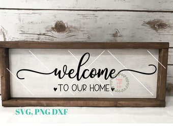 Welcome to our Home SVG, Welcome svg, Rustic Design svg , Front door sign SVG, Greeting SVG for Cricut and Silhouette Home svg,