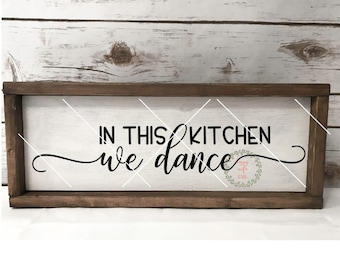 In this Kitchen We Dance Sign svg, Kitchen svg, Home SVG, Farmhouse svg, Family svg, Cutting File, DIY Sign svg, Commercial Use,