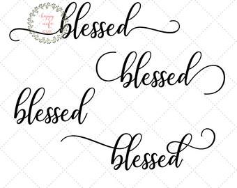 Blessed SVG, Blessed svg, dxf and png instant download, Inspirational SVG, Spiritual SVG, Christian svg, grateful svg