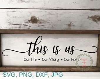 This is us SVG, Family svg, Wedding quote svg, pdf & png instant download, anniversary sign svg, family quote svg, home decor, wedding sign