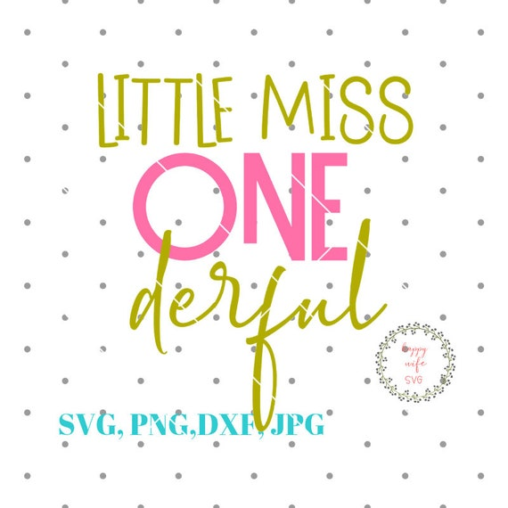 Little Miss Onederful Svg One Derful Svg First Birthday Svg Etsy