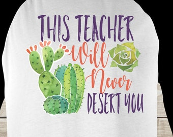 fb1e1ed0 This Teacher Will Not Desert You, Teacher Appreciation Week