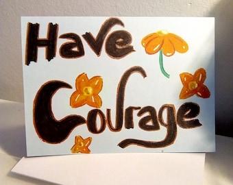 Have COURAGE flower design - PMU Card