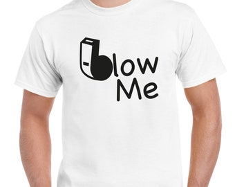 2c93116d Tee Bees™ Blow Me Funny T-shirt | Novelty | T-shirt Funny | Funny Shirt |  Christmas Gift | Birthday Present