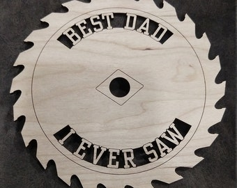 Best Dad I Ever Saw Wooden Saw Blade Wall Hanging - Mancave