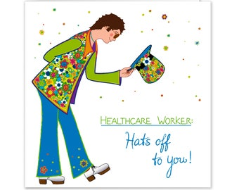 Healthcare worker: Hats off to you!