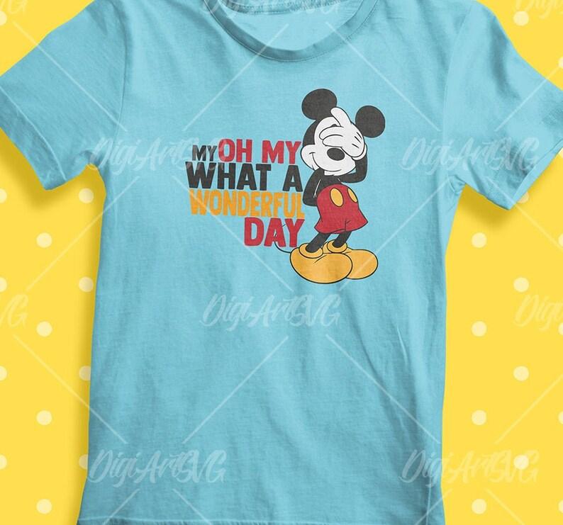 Disney Svg File My Oh My, Disney png what a wonderful day, Disney shirts,  Best Day Disney PNG, Mickey svg, Disney DXF, Disney PNG